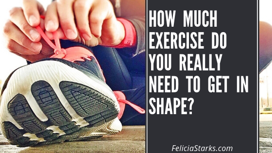 How Much Exercise